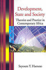 Development, State and Society: Theories and Practice in Contemporary Africa by Seyoum Y Hameso (Paperback / softback, 2001)