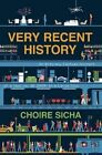 Very Recent History: An Entirely Factual Account of a Year (c. AD 2009) in a Large City by Choire Sicha (Paperback, 2014)