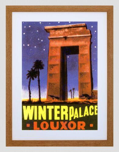 TRAVEL LUXOR EGYPT WINTER PALACE DESERT STAR FRANCE FRAMED ART PRINT B12X7309