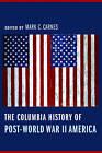 The Columbia History of Post-World War II America by Columbia University Press (Paperback, 2015)