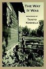 The Way It Was Memories of Taisto Koskela by David Compton 9781420837155