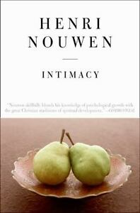 Intimacy  Pastoral Psychological Essays By Henri J M Nouwen   Intimacy  Pastoral Psychological Essays By Henri J M Nouwen   Paperback Reprint