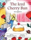 The Iced Cherry Bun: Part 1: Harry Hailstorm Series by Michelle De Serres (Paperback, 2015)