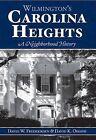 Wilmington's Carolina Heights: A Neighborhood History by David W Frederiksen, David K Ohashi (Paperback / softback, 2007)