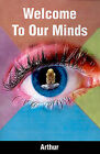 Welcome to Our Minds by Arthur (Paperback / softback, 2001)