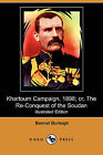 Khartoum Campaign, 1898; Or, the Re-Conquest of the Soudan (Illustrated Edition) (Dodo Press) by Bennet Burleigh (Paperback / softback, 2008)