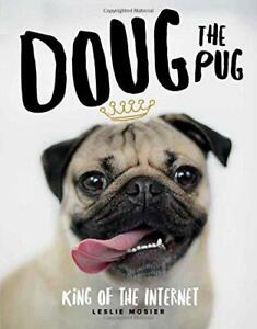 Doug-The-Pug-The-King-of-the-Internet-by-Mosier-Leslie-Hardcover-Book-9780