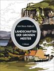 Anti-Stress-Malbuch: Landschaften der großen Meister von Manon Liduena (2016, Kunststoff-Einband)