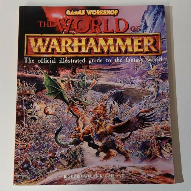 Games Workshop THE WORLD OF WARHAMMER The Official Illustrated Guide to Fantasy