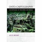 Onto-cartography: An Ontology of Machines and Media by Levi R. Bryant (Paperback, 2014)
