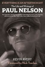 Everything Is an Afterthought: The Life and Writings of Paul Nelson-ExLibrary