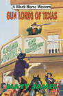 Gun Lords of Texas by Matt James (Hardback, 2007)