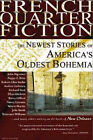 French Quarter Fiction: The Newest Stories of America's Oldest Bohemia by Joshua Clark (Paperback, 2005)