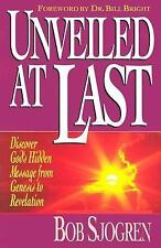 NEW Unveiled at Last: Discover God's Hidden Message from Genesis to Revelation