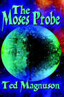 The Moses Probe by Ted Magnuson (Paperback / softback, 2006)
