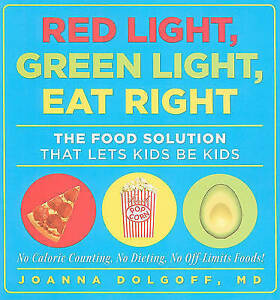 Red-Light-Green-Light-Eat-Right-The-Food-Solution-That-Lets-Kids-Be-Kids