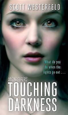 Touching Darkness: Number 2 in series (Midnighters), Westerfeld, Scott, Very Goo