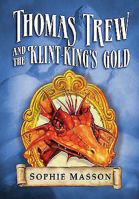 Masson, Sophie, Thomas Trew and the Klint-Kings Gold, Very Good Book