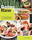 Going Raw : Everything You Need to Start Your Own Raw Food Diet and Lifestyle Revolution at Home by Judita Wignall (2011, Paperback)