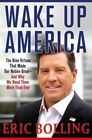 Wake Up America: The Nine Virtues That Made Our Nation Great--And Why We Need Them More Than Ever by Eric Bolling (Hardback, 2016)
