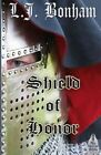 Shield of Honor by L J Bonham (Paperback / softback, 2015)