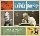 The Art of Harvey Kurtzman: The Mad Genius of Comics by Paul Buhle, Denis Kitchen (Hardback, 2009)