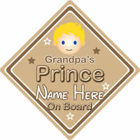 Personalised Child/Baby On Board Car Sign ~ Grandpas Prince On Board ~ Blonde