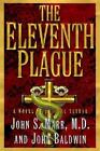 The Eleventh Plague : A Novel of Medical Terror by John S. Marr and John Baldwin (1998, Hardcover)
