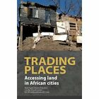 Trading Places. Accessing Land in African Cities by Mark Napier, Caroline Wanjiku Kihato, Stephen Berrisford (Paperback / softback, 2013)