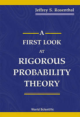 A First Look at Rigorous Probability Theory by Rosenthal, Jeffery S., Rosenthal