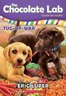 Chocolate Lab: Tug-of-War 2 by Eric Luper (2017, Paperback)
