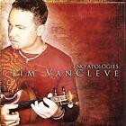 No Apologies by Jim VanCleve (CD, May-2006, Rural Rhythm)