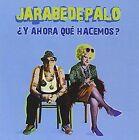 Y Ahora Que Hacemos 0886978915023 by Jarabe De Palo CD