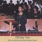 I'll Say Yes by Kalim Addison (CD, Jan-2005, Addison-Norsep)