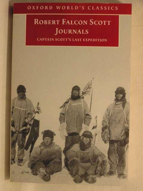 Journals: Captain Scott's Last Expedition (Oxford World's Classics), Scott, Robe