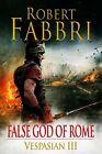 Vespasian 03. False God of Rome von Robert Fabbri (2013, Taschenbuch)