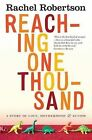 Reaching One Thousand: A Story of Love, Motherhood and Autism by Rachel Robertson (Paperback, 2012)