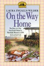 Little House Nonfiction: On the Way Home : The Diary of a Trip from South Dakota to Mansfield, Missouri, in 1894 by Laura Ingalls Wilder (1976, Paperback)