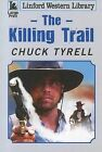 The Killing Trail by Chuck Tyrell (Paperback, 2011)