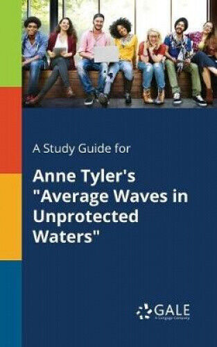 A Study Guide for Anne Tyler's Average Waves in Unprotected Waters.