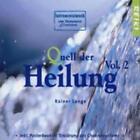Quell Der Heilung-Vol.2 (Music For Reiki) von Rainer Lange (2002, CD)