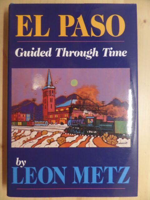El Paso: Guided Through Time by Metz, Leon Claire