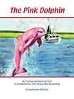 The Pink Dolphin by Billy Keyserling, Bill Dula, Thomas McDermott Post (Hardback, 2010)