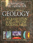 Interpreting the Landscape: Recent and Ongoing Geology of Grand Teton & Yellowstone National Parks by John M Good, Kenneth L Pierce (Paperback / softback, 2016)