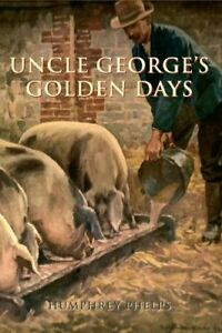 Uncle-George-039-s-Golden-Days-by-Phelps-Humphrey-Paperback-Book-The-Cheap-Fast