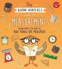 The Know Nonsense Guide to Measurements: An Awesomely Fun Guide to How Things are Measured! by Heidi Fiedler (Hardback, 2017)