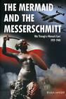 The Mermaid and the Messerschmitt: War Through a Woman's Eyes, 1939-1940 by Rulka Langer (Hardback, 2009)