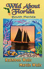 Wild about Florida: South Florida by Kathleen Walls (Paperback / softback, 2008)