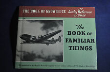 1940 The Book of Familiar Things from The Book of Knowledge