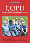 COPD: Answers at Your Fingertips by Rachel Booker, June Roberts, David Bellamy, Jon Miles (Paperback, 2005)